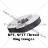 NPT / NPTF Screw Ring Thread Gauges